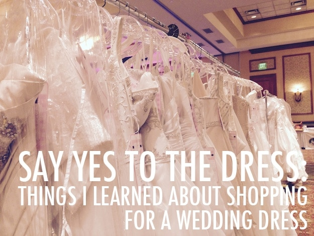 Say Yes to the Dress: Things I learned about shopping for a wedding dress