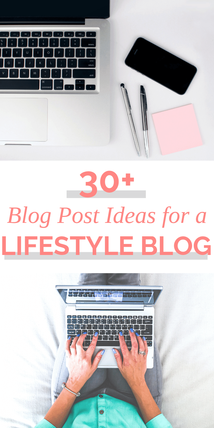 More Than 30 Blog Post Ideas for a Lifestyle Blog