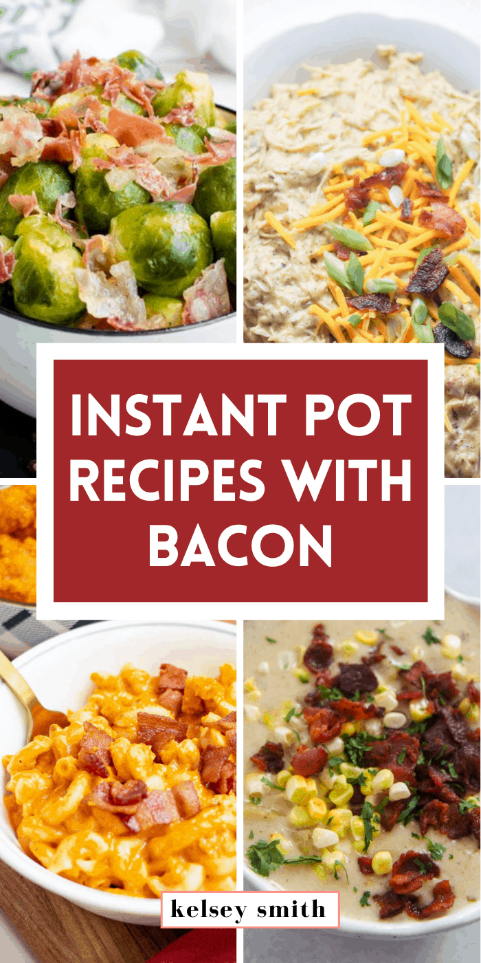 16 Instant Pot Recipes with Bacon